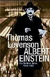 Albert Einstein: Die Berliner Jahre 1914-1932 - Thomas Levenson