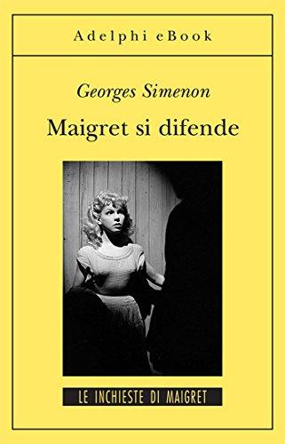 Maigret si difende: Le inchieste di Maigret (62 di 75) (Le inchieste di Maigret: romanzi)
