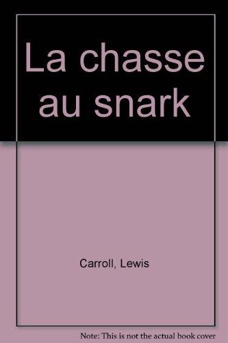 La chasse au Snark par Lewis Carroll