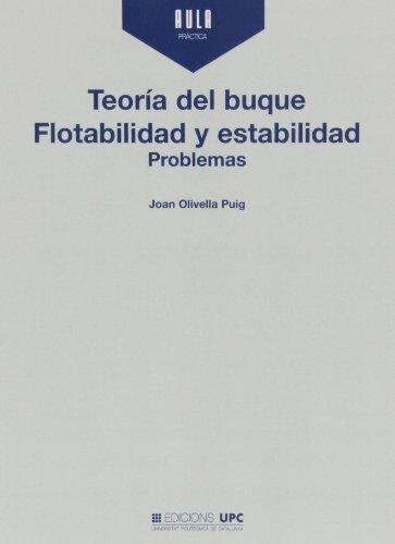 Teoría del buque. Flotabilidad y estabilidad. Problemas (Aula Pràctica) por Joan Olivella Puig