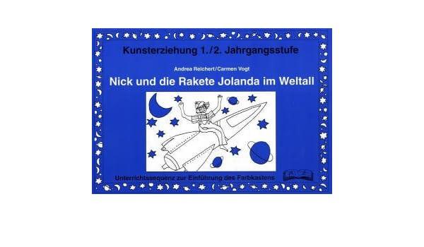 8a18ea422dc924 Nick und die Rakete Jolanda im Weltall  Amazon.de  Andrea Reichert ...