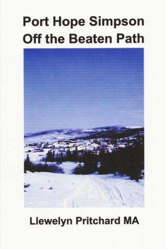 Port Hope Simpson Off the Beaten Path: Newfoundland and Labrador, Canada: Volume 8 (Port Hope Simpson Mysteries)