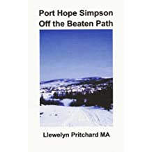 Port Hope Simpson Off the Beaten Path: Newfoundland and Labrador, Canada (Port Hope Simpson Mysteries)