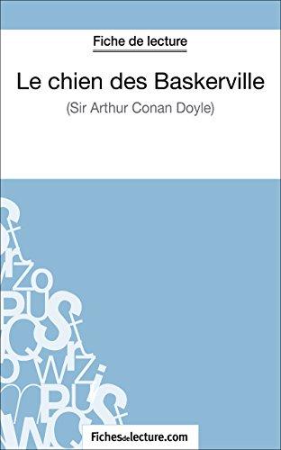 Le chien des Baskerville d'Arthur Conan Doyle (Fiche de lecture): Analyse complète de l'oeuvre par Sophie Lecomte