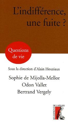 L'indifférence, une fuite ? par Sophie de Mijolla-Mellor
