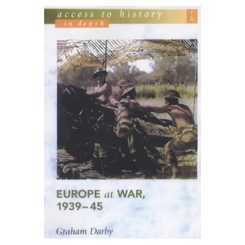 Europe at War, 1939-45 (Access to History) by Darby, Graham (2003) Paperback