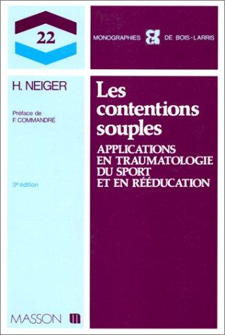 LES CONTENTIONS SOUPLES. Applications en traumatologie du sport et en rééducation, 3ème édition