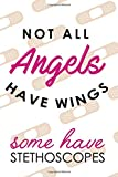 Not All Angels Have Wings Some Have Stethoscopes: Blank Lined Notebook Journal Diary Composition Notepad 120 Pages 6x9 Paperback ( Nurse Gift ) Band-Aid