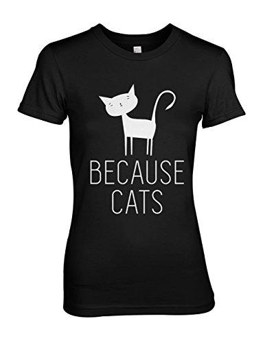 Because Cats Komisch Cat Lover Damen T-Shirt Schwarz