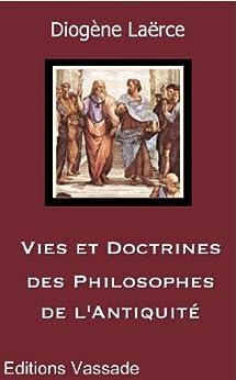 Vies et doctrines des philosophes de l'Antiquité (Intégrale les 10 livres) par [Laërce, Diogène]
