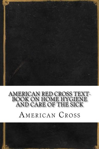 american-red-cross-text-book-on-home-hygiene-and-care-of-the-sick