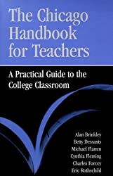 The Chicago Handbook for Teachers: A Practical Guide to the College Classroom (Chicago Guides to Academic Life) by Alan Brinkley (1999-12-01)