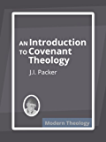 An Introduction to Covenant Theology