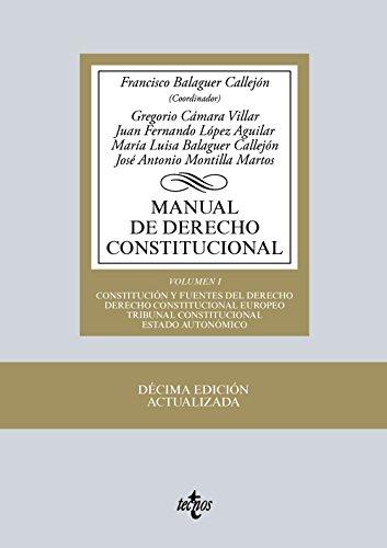 Manual de Derecho Constitucional: Vol. I: Constitución y fuentes del Derecho. Derecho Constitucional Europeo. Tribunal Constitucional. Estado ... Biblioteca Universitaria De Editorial Tecnos)