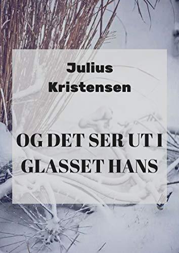 Og det ser ut i glasset hans (Norwegian Edition)