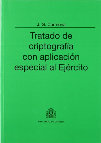 Tratado de criptografía con aplicación especial al ejército por J. G. Carmona