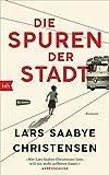 Die Spuren der Stadt: Roman von Lars Saabye Christensen