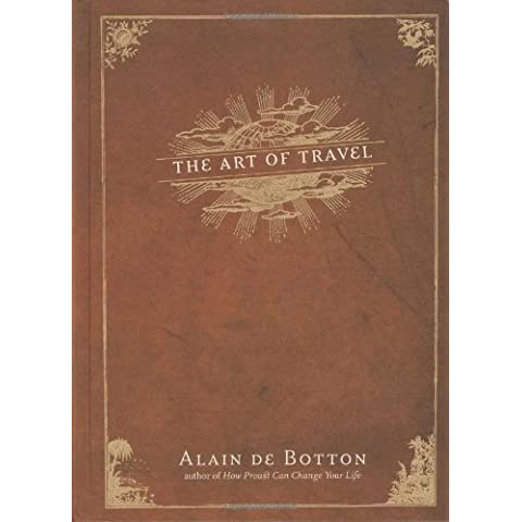 By Alain de Botton - The Art of Travel (6/30/02)
