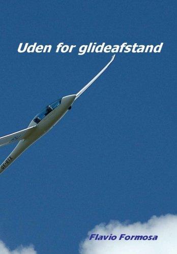 Uden for glideafstand: Laer at flyve straek por Flavio Formosa
