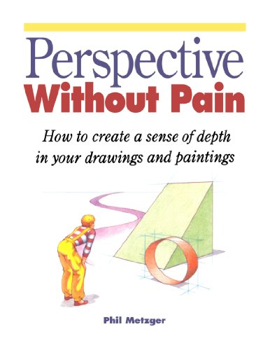Perspective without Pain (North Light 20th Anniversary Classic Editions) por Philip W. Metzger