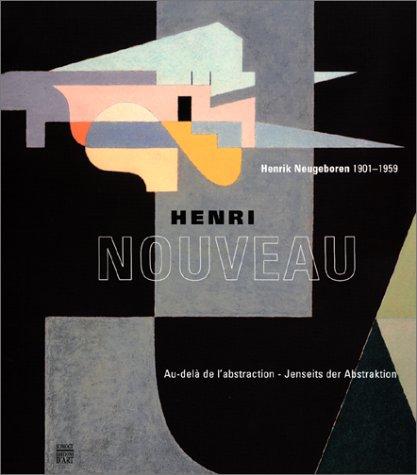 Henri Nouveau/Henrik Neugeboren 1901-1959 : Au-delà de l'abstraction - Jenseits der Abstraktion