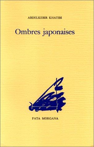 Ombres japonaises, précédé deNuits blanches par Abdelkebir Khatibi