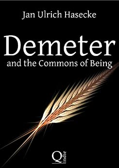 Demeter and the Commons of Being (English Edition) de [Hasecke, Jan Ulrich]