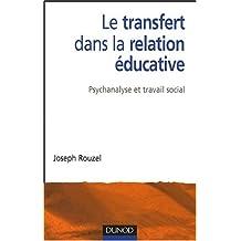 Le transfert dans la relation éducative : Psychanalyse et travail social