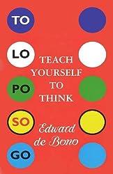 Teach Yourself to Think by EDWARD DE BONO (1995-08-01)