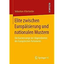 Elite zwischen Europäisierung und nationalen Mustern: Die Karrierewege der Abgeordneten des Europäischen Parlaments