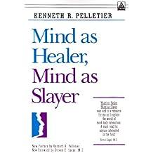 Mind as Healer Mind as Slayer