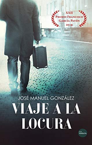 Viaje a la locura eBook: José Manuel González: Amazon.es: Tienda ...
