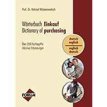 Wörterbuch Einkauf / Dictionary of purchasing (dt.-engl. / engl.-dt.): Über 350 Fachbegriffe inklusive Erläuterungen (English Edition)