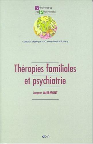 Thérapies familiales et psychiatrie par Jacques Miermont