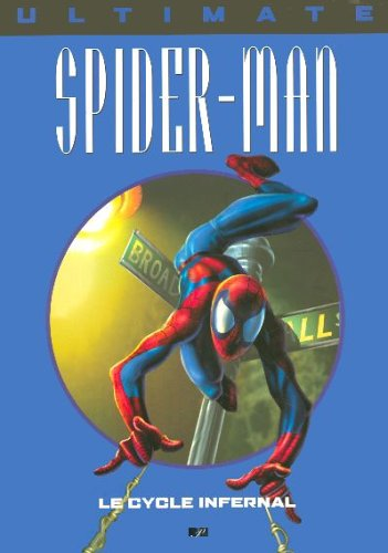 Ultimate Spider-Man, Tome 10 : Le cycle infernal