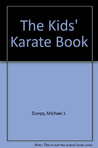 The Kids' Karate Book por Michael J. Dunpy