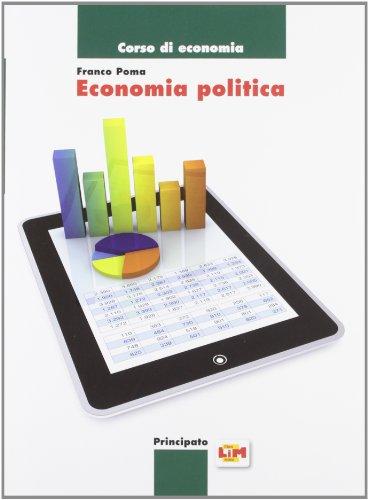 Economia politica. Con e-book. Con espansione online. LibroLIM. Per le Scuole superiori