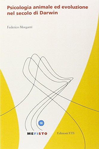 Psicologia animale ed evoluzione nel secolo di Darwin (Mefisto) por Federico Morganti