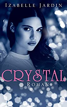 Crystal: Romantischer Thriller (Romantic Thrill by Izabelle 2) (German Edition) by [Jardin, Izabelle]