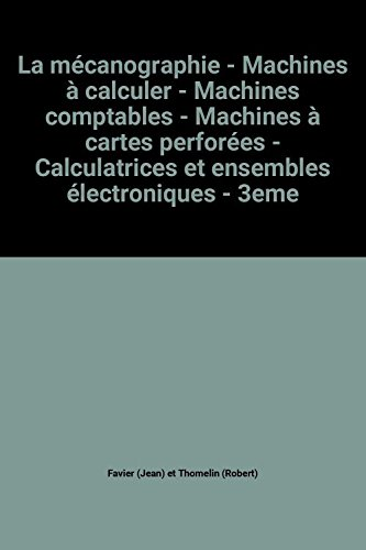 la-mcanographie-machines--calculer-machines-comptables-machines--cartes-perfores-calculatrices-et-ensembles-lectroniques-3eme-dition-1956-calculating-machines-rechenmaschinen