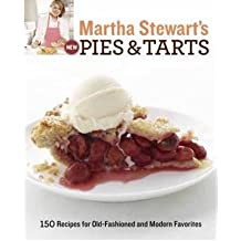 By Martha Stewart ; Martha Stewart Living Magazine ( Author ) [ Martha Stewart's New Pies and Tarts: 150 Recipes for Old-Fashioned and Modern Favorites By Mar-2011 Paperback