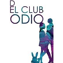 El Club del odio (Saga del club del odio nº 1) (Spanish Edition)