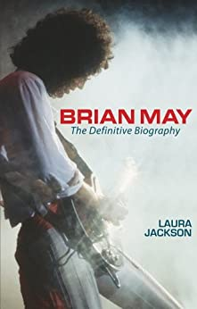 Brian May: The definitive biography by [Jackson, Laura]