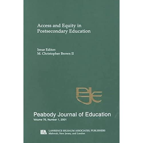[Access and Equity in Postsecondary Education: A Special Issue of the Peabody Journal of Education] (By: M. Christopher Brown) [published: February, 2002]