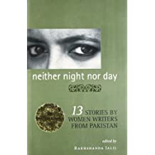 Neither Night Nor Day : 13 Stories By Women Writers From Pakistan -pb
