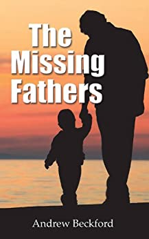 The Missing Fathers by [Beckford, Andrew]