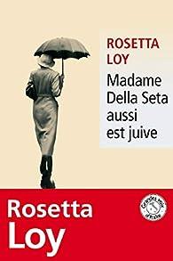 Madame Della Seta aussi est juive par Rosetta Loy