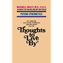 Thoughts to Live By by Maxwell Maltz (2007-11-06)