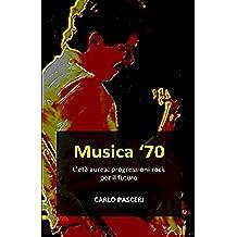 Musica '70. L'età aurea: progressioni rock per il futuro