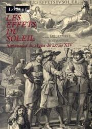 Les Effets du soleil. Almanachs du règne de Louis XIV
